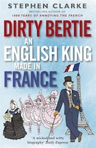 Dirtie Bertie: An English King Made In France