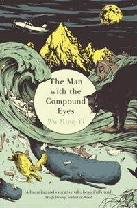 Book The Man With The Compound Eyes by Wu Ming-yi