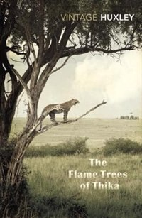 Book The Flame Trees Of Thika: Memories Of An African Childhood by Elspeth Huxley
