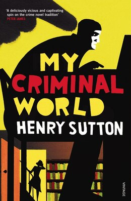 Book My Criminal World by Henry Sutton