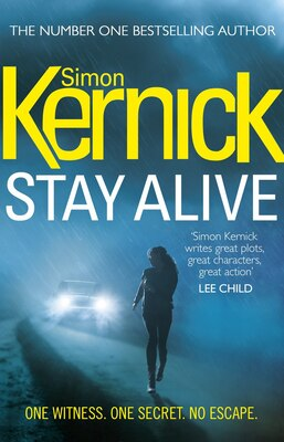 Book Stay Alive: One Witness. One Secret. No Escape. by Simon Kernick