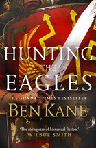 Hunting The Eagles: Eagles Of Rome 2