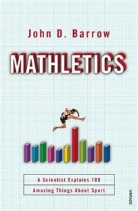 Mathletics: A Scientist Explains 100 Amazing Things About Sport