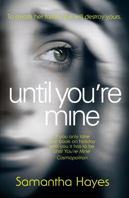 Book Until You're Mine by Samantha Hayes