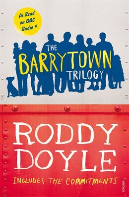 Book The Barrytown Trilogy: Includes The Commitments by Roddy Doyle