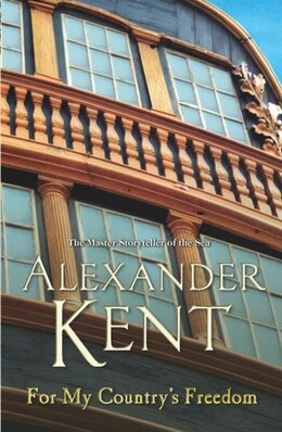 Book For My Country's Freedom by Alexander Kent