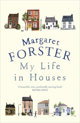 Book My Life In Houses by Margaret Forster