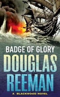 Badge Of Glory: A Blackwood Novel