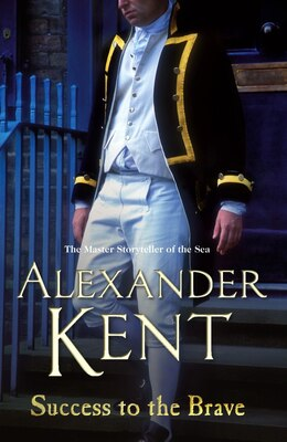 Book Success To The Brave by Alexander Kent