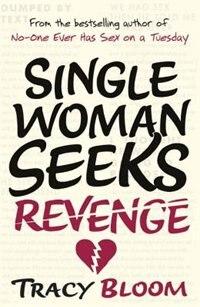 Book Single Woman Seeks Revenge by Tracy Bloom