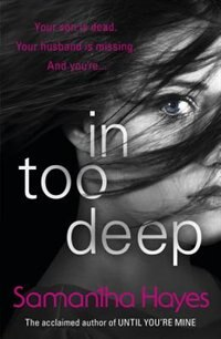 Book In Too Deep by Samantha Hayes