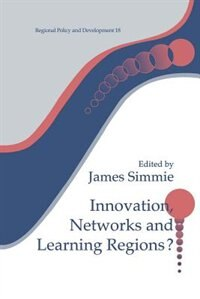 Book Innovation Networks and Learning Regions? by James Simme