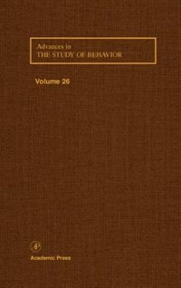 Book Advances in the Study of Behavior: Volume 26 by Peter J.b. Slater