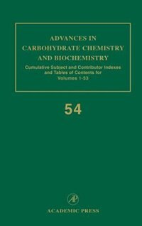 Book Advances In Carbohydrate Chemistry And Biochemistry: Cumulative Subject And Author Indexes, And… by Derek Horton