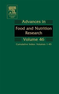 Book Advances In Food And Nutrition Research: Cumulative Index: Volumes 1-45 by Steve Taylor