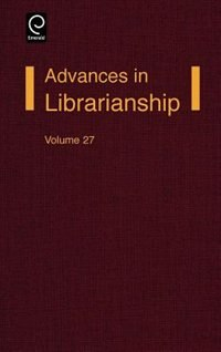 Book Advances in Librarianship: ADVANCES IN LIBRARIANSHIP V27 by Frederick C. Lynden
