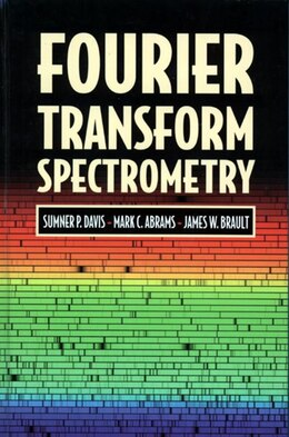 Book Fourier Transform Spectrometry by Sumner P. Davis