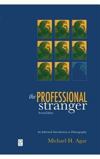 Book The Professional Stranger: An Informal Introduction to Ethnography by Michael H. Agar