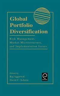 "Book Global Portfolio Diversification: Risk Management, Market Microstructure, and Implementation Issues"" by David C. Schirm"