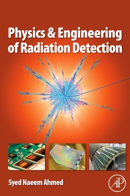 Book Physics And Engineering Of Radiation Detection by Syed Naeem Ahmed