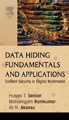 Book Data Hiding Fundamentals And Applications: Content Security In Digital Multimedia by Husrev T. Sencar