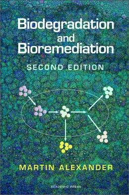 Book Biodegradation and Bioremediation by Martin Alexander