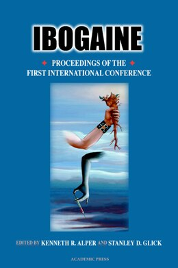 Book Ibogaine: Proceedings From The First International Conference by Kenneth R. Alper