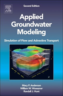 Book Applied Groundwater Modeling: Simulation Of Flow And Advective Transport by Mary P. Anderson