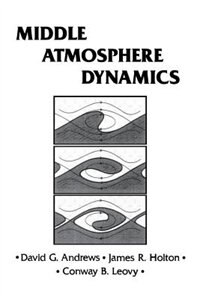 Book Middle Atmosphere Dynamics by David G. Andrews