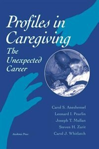 Book Profiles in Caregiving: The Unexpected Career by Carol S. Aneshensel