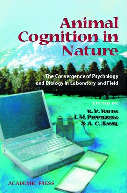 Book Animal Cognition in Nature: The Convergence of Psychology and Biology in Laboratory and Field by Russell P. Balda
