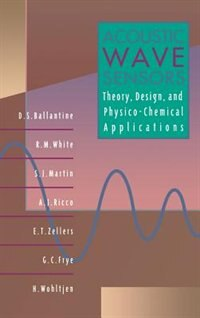 Book Acoustic Wave Sensors: Theory, Design And Physico-chemical Applications by D. S. Ballantine, Jr.