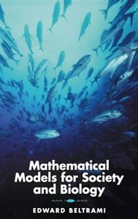 Book Mathematical Models For Society And Biology by Edward Beltrami