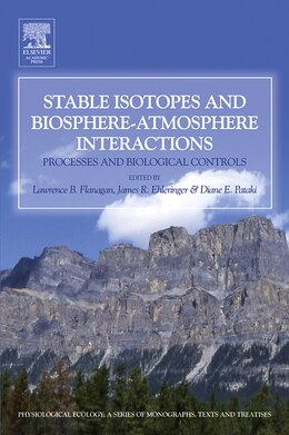 Book Stable Isotopes And Biosphere - Atmosphere Interactions: Processes And Biological Controls by Lawrence B Flanagan