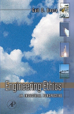 Book Engineering Ethics: An Industrial Perspective by Gail Baura
