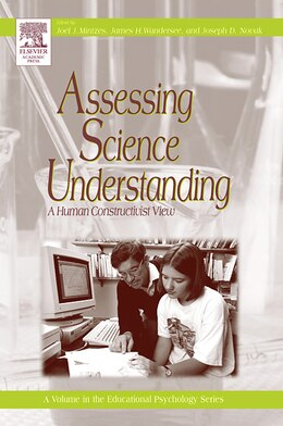 Book Assessing Science Understanding: A Human Constructivist View by Joel J. Mintzes