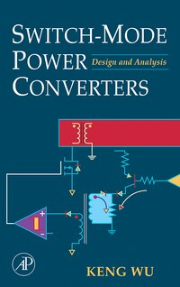Switch-mode Power Converters: Design And Analysis