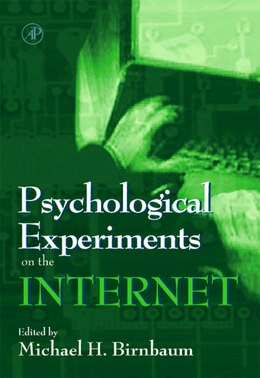 Book Psychological Experiments on the Internet by Michael H. Birnbaum