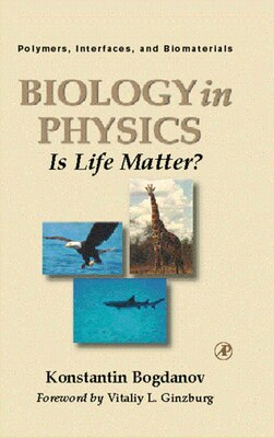 Book Biology in Physics: Is Life Matter? by Konstantin Yu. Bogdanov