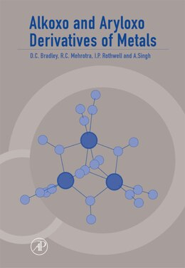 Book Alkoxo And Aryloxo Derivatives Of Metals by Don Bradley