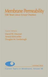 Book Membrane Permeability: 100 Years Since Ernest Overton by Douglas M. Benos