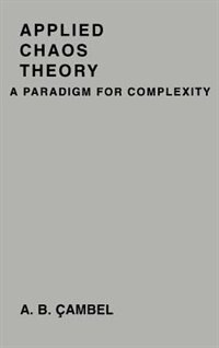 Book Applied Chaos Theory: A Paradigm for Complexity by Ali Bulent Cambel