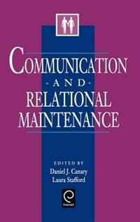 Book Communication And Relational Maintenance: COMMUNICATION & RELAT by Daniel J. Canary