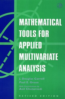 Book Mathematical Tools for Applied Multivariate Analysis by J. Douglas Carroll