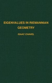 Book Eigenvalues in Riemannian Geometry: EIGENVALUES IN RIEMANNIAN GEOM by Isaac Chavel