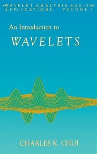Book An Introduction To Wavelets: INTRO TO WAVELETS -OS by Charles K. Chui
