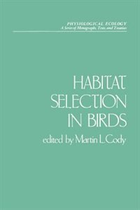 Book Habitat Selection In Birds by Martin L. Cody