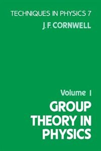 Book Group Theory in Physics: Volume 1 by John F. Cornwell