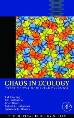 Book Chaos In Ecology: Experimental Nonlinear Dynamics by J. M. Cushing