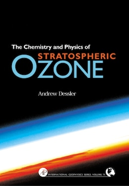 Book Chemistry and Physics of Stratospheric Ozone by Andrew Dessler
